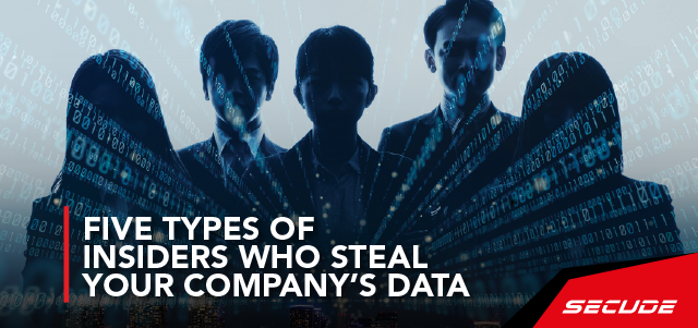 five-types-of-insiders-who-may-steal-your-companys-data