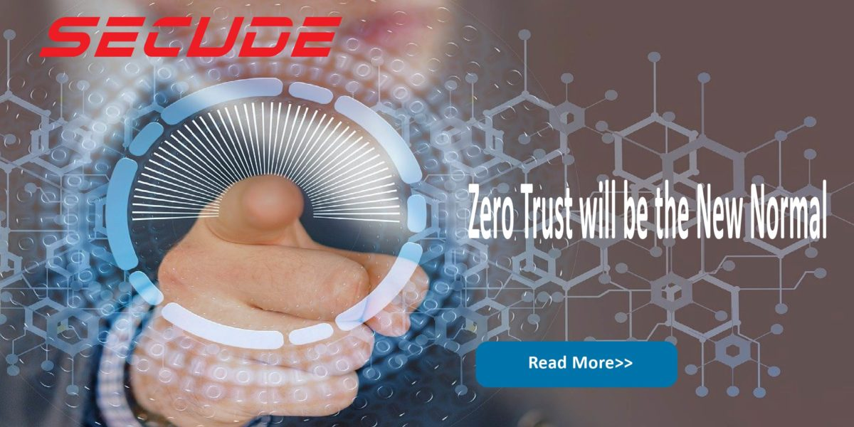 Zero Trust will be new normal during the pandemic